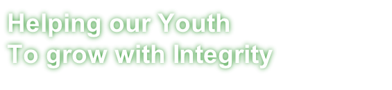 Helping our Youth To grow with Integrity